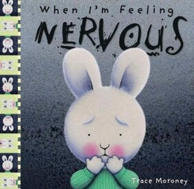 When I'm Feeling - Nervous by Trace Moroney